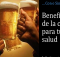 beneficios de cerveza